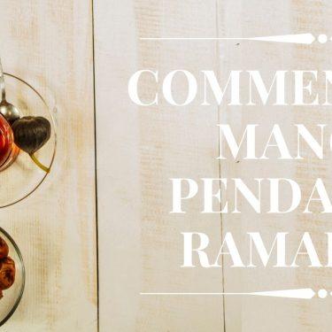 Découvrez comment bien manger pendant le ramadan: conseils