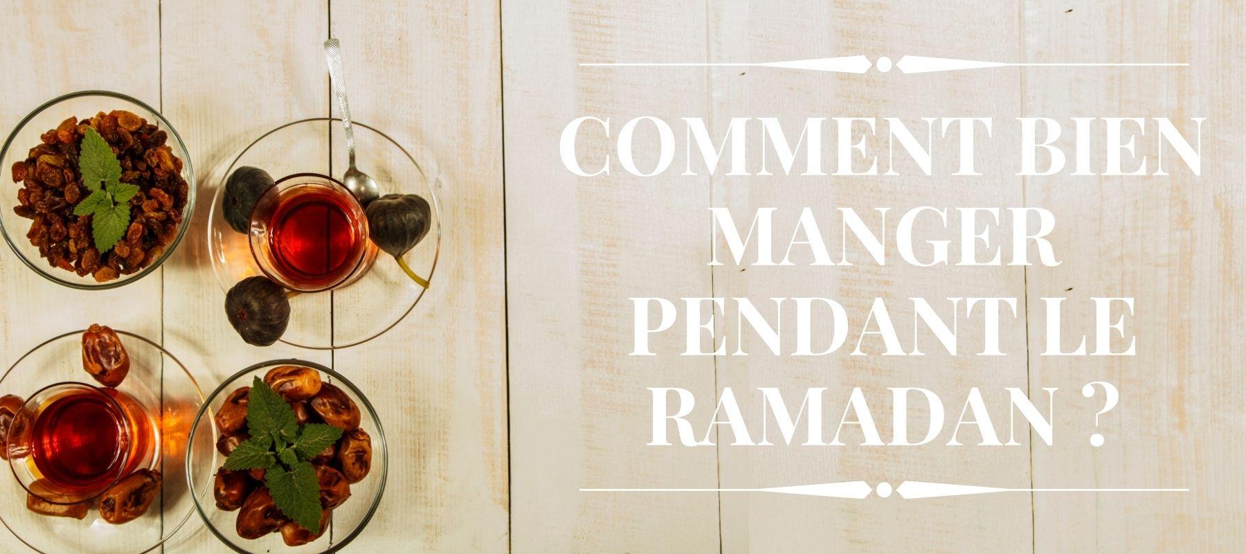 Comment bien manger pendant le ramadan ?