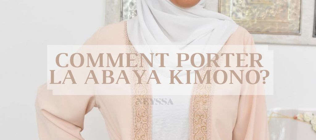 Comment porter la abaya kimono Neyssa